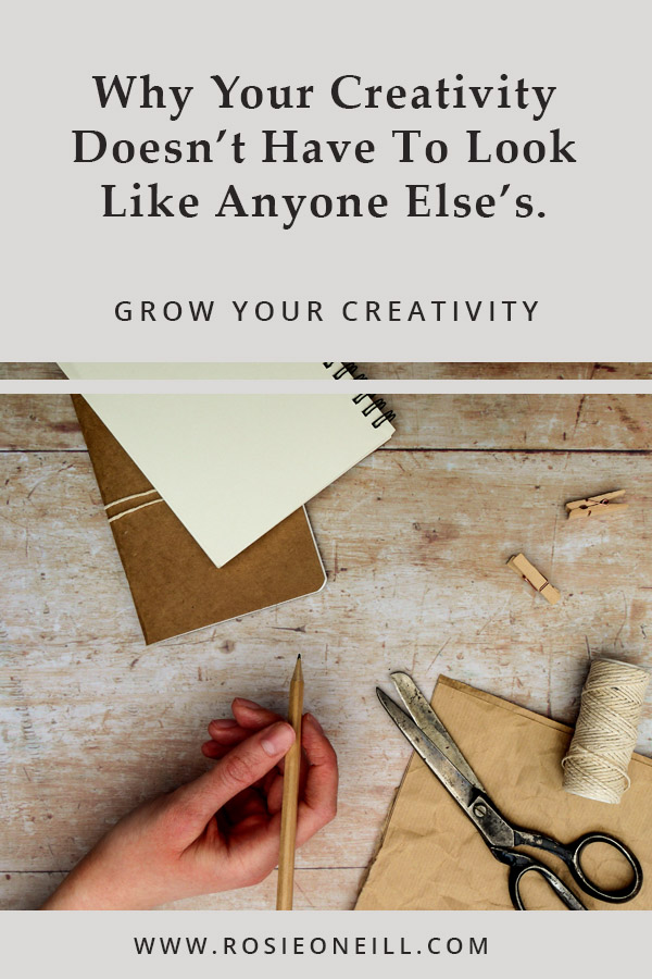 Why your creativity doesn't have to look like anyone else's.jpg