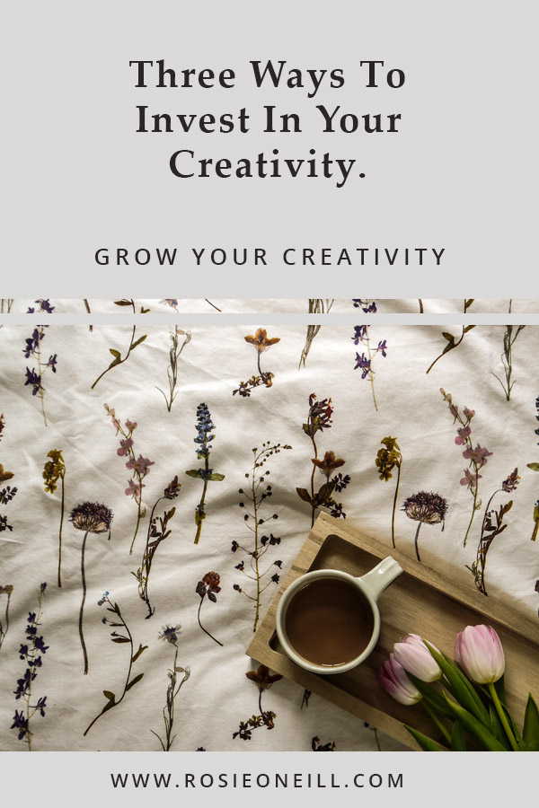 three ways to invest in your creativity.jpg