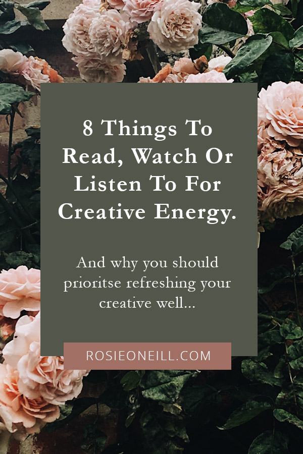 eight things to read watch or listen to for creative energy.jpg