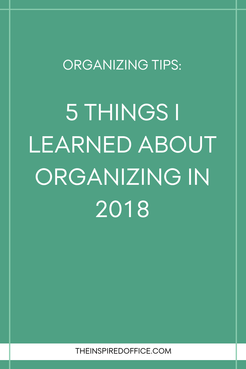 Washington D.C. area and national professional organizer Kacy Paide shares 5 things she learned about organizing in 2018.