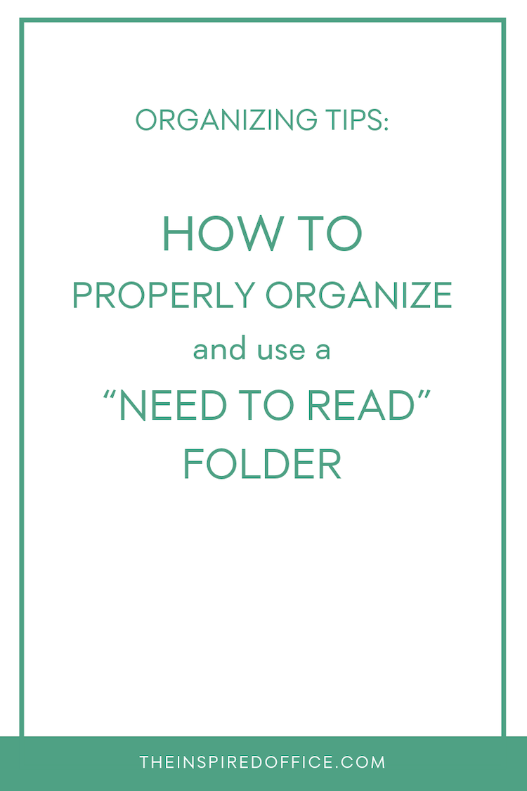 """There are right and wrong ways to use a """"need to read"""" folder. See what they are and create yours today! #organizing #decluttering"""