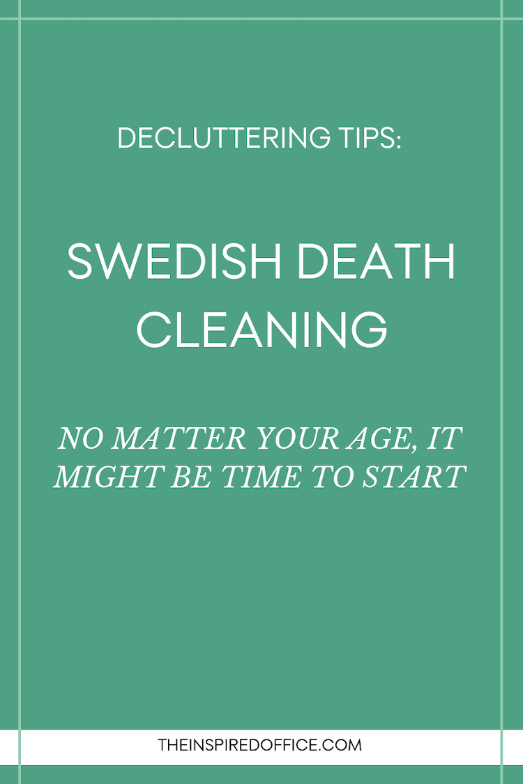 Swedish Death Cleaning is the act of paring down one's items later in life to avoid passing on the burden to loved ones. Things are changing though! Lots of mid-aged people are now doing it! Click to learn more. #decluttering #cleaning #professionalorganizer