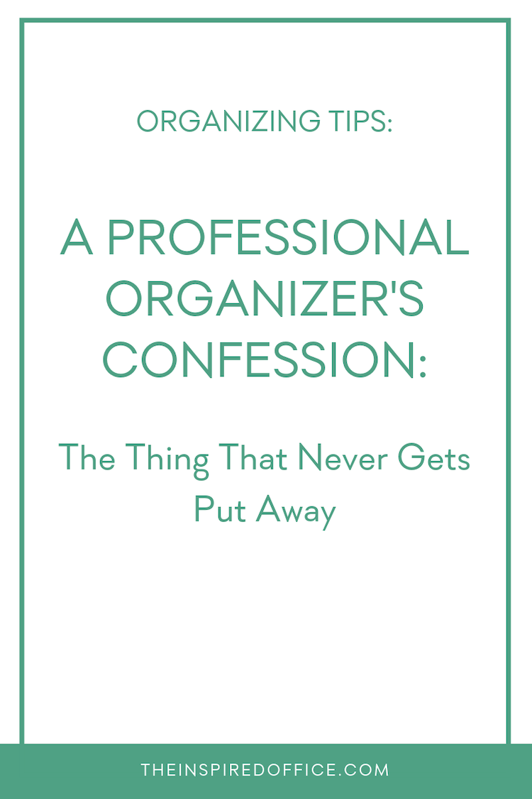 Everybody has their own special brand of clutter. It may be paper, memorabilia, travel-sized toiletries, a chronically cluttered foyer, an irrational grip on worn out old clothing, or anything in between. For me, it seems to be the thing that never gets put away. Click to see what it is! #decluttering #professionalorganizer