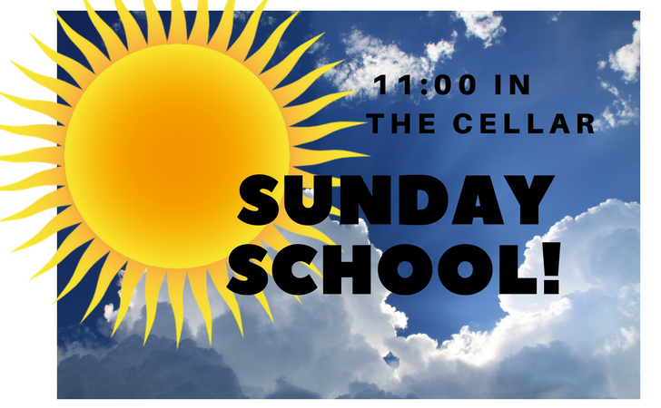 Sunday School - We meet every Sunday in The Cellar at 11:00. Come fellowship, laugh and learn with others your age. We divide into two age groups--middle and high school so that we can address each group at the developmental level appropriate to them.