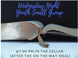 Wednesday Night Bible Study - We meet weekly at 7:00 after the On the Way meal (which takes place in the sanctuary at 5:45). We eat together, hang out, and then divide in to male and female groups for small groups. This is a time for us to explore interests and topic and to grow closer as friends.
