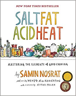 Salt, Fat, Acid, Heat by Samin Nosrat -