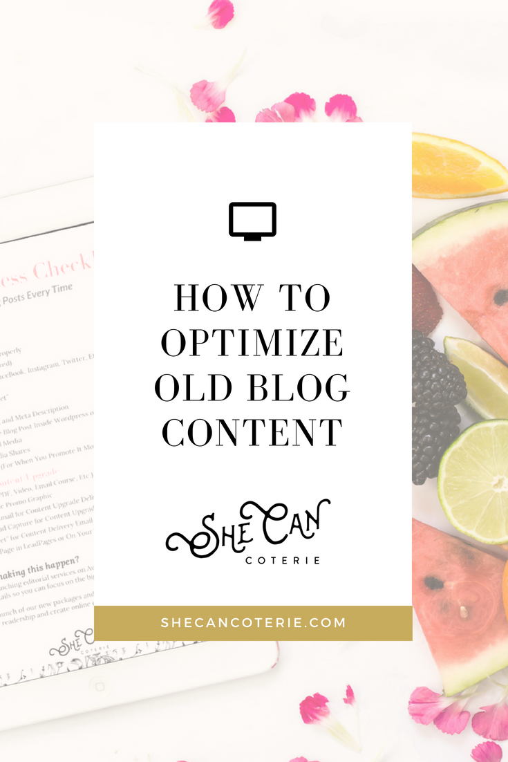 Want to make your old blog content work for you? Optimizing your old blog content is key! | SheCanCoterie.com