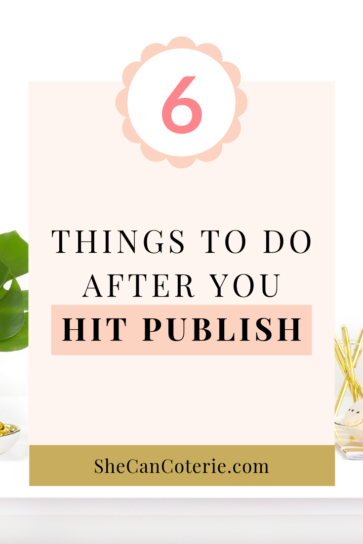 Not sure what to do after you hit publish on that blog post you just spent a lot of time perfecting? Let She Can Coterie help! | SheCanCoterie.com