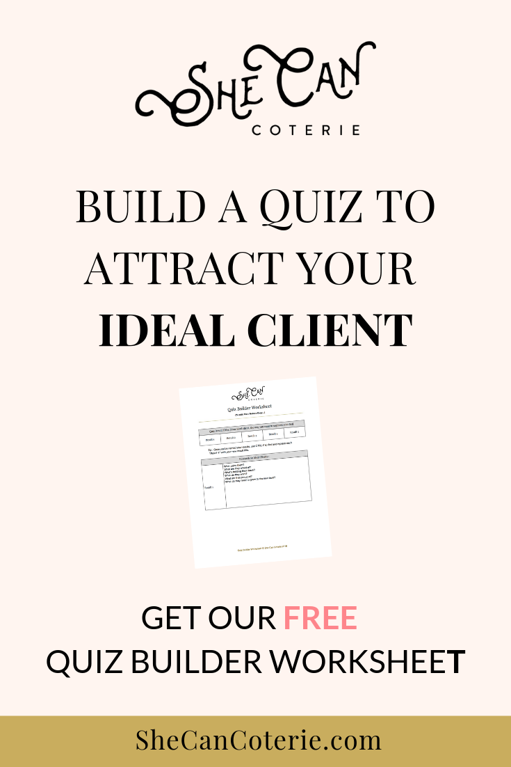 How to Build a Quiz to Attract Your Ideal Client | SheCanCoterie.com