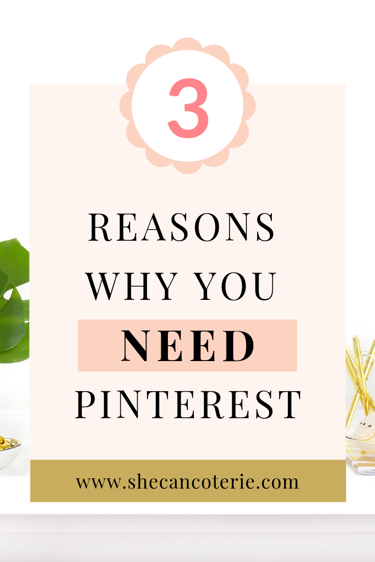 We probably don't have to convince you that Pinterest is amazing, but did you know it can be a GAME CHANGER for your biz? She Can Coterie is sharing three reasons why you need Pinterest.