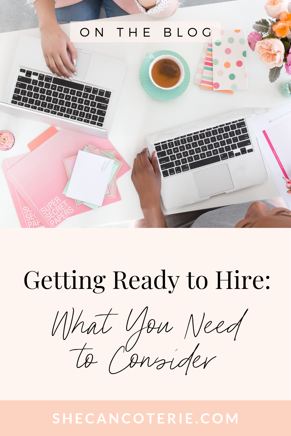 Getting Ready to Hire | SheCanCoterie.com