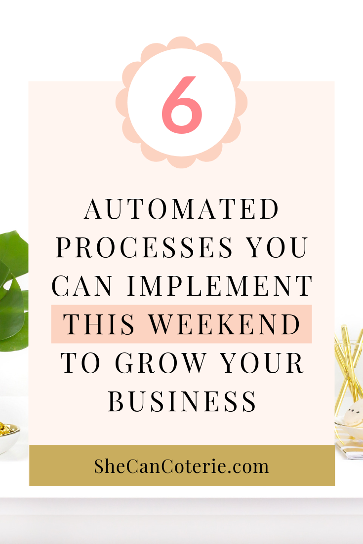 6 Automated Processes to Grow Your Business | SheCanCoterie.com