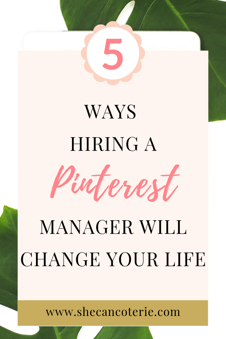 So why hire a Pinterest Manager? Beyond the fun of Pinterest, there's a whole strategy that businesses need to implement to connect with their target audience. Here are 5 ways hiring a  pinterest manager  will completely change your life. | SheCanCoterie.com