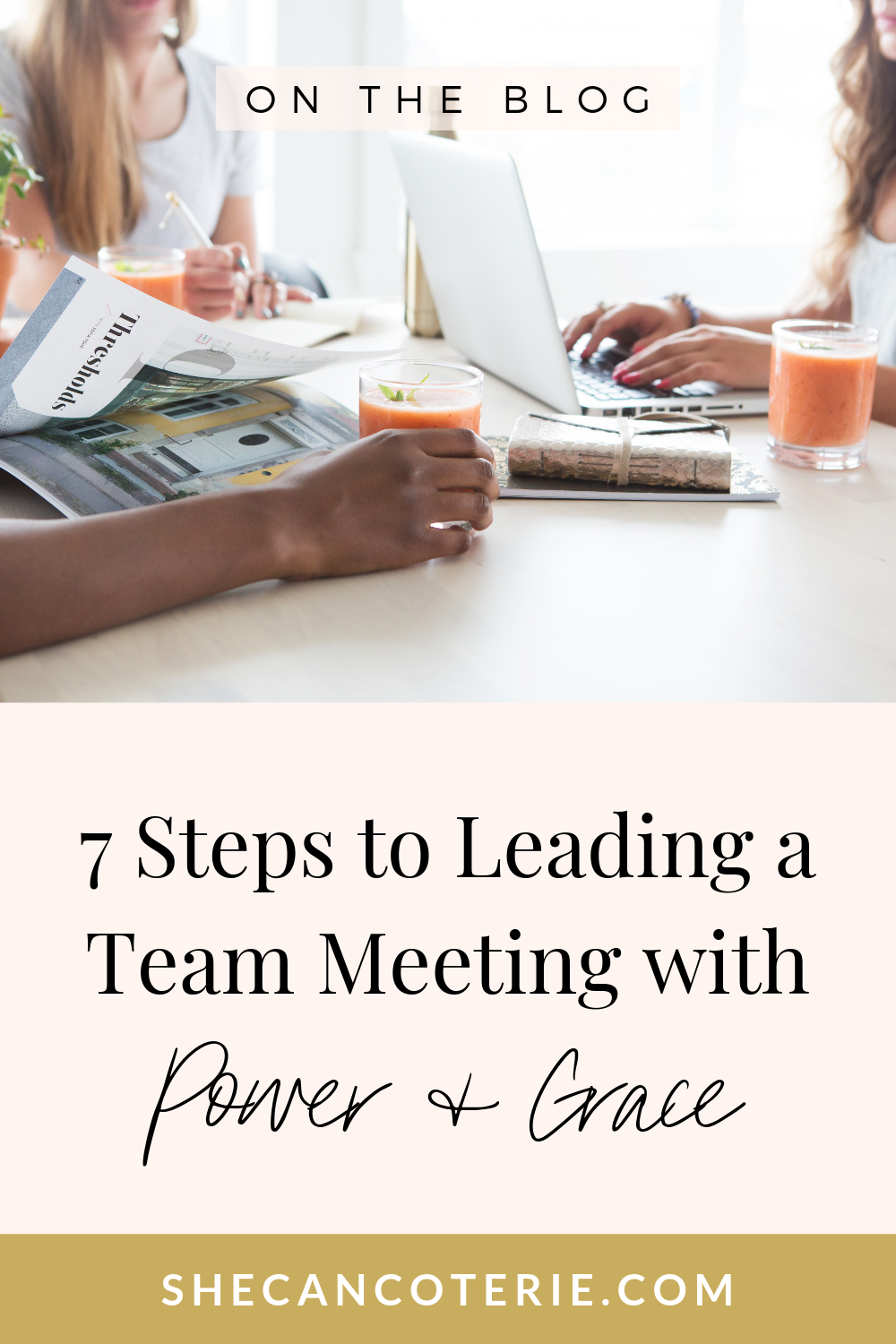 7 Steps to Leading a Team Meeting with Power and Grace | SheCanCoterie.com