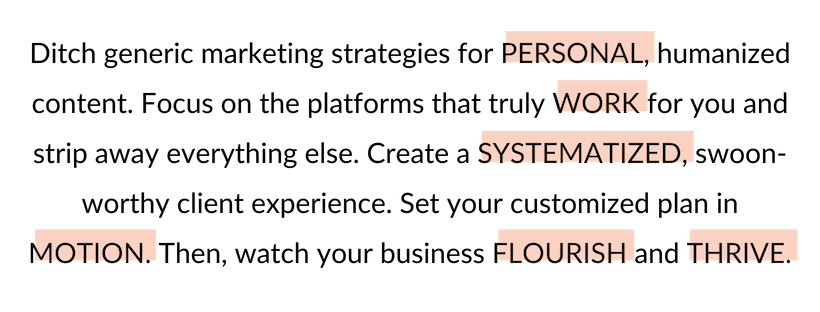 Ditch generic marketing strategies for PERSONAL, humanized content. Focus on the platforms that truly WORK for you and strip away everything else. Create a SYSTEMATIZED, swoon-worthy client experience. Set your custo.png
