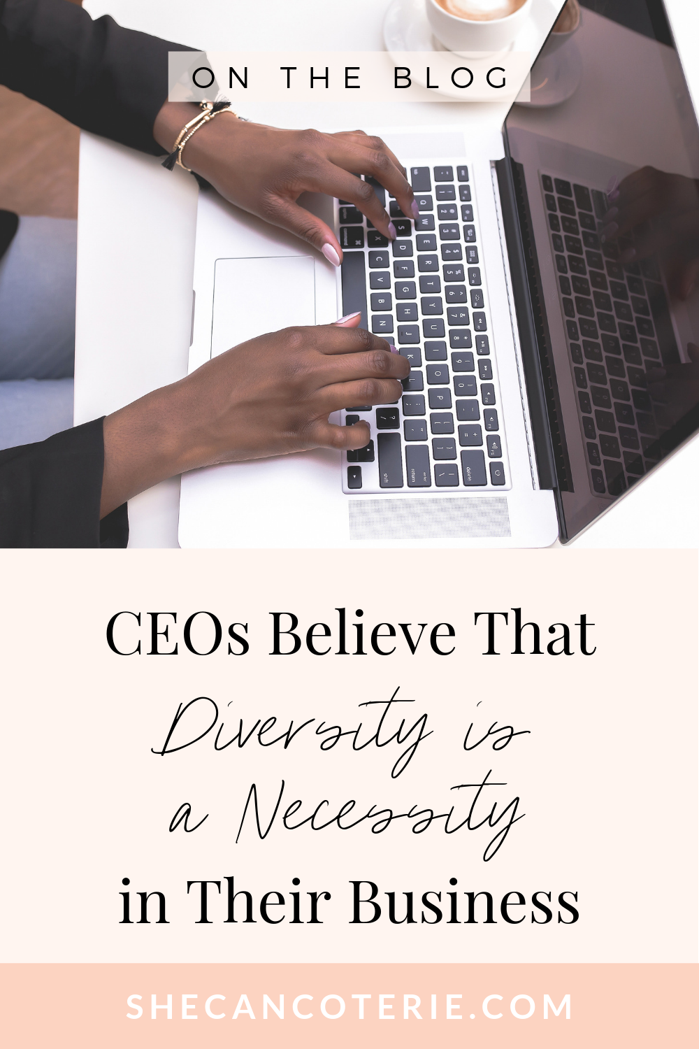 CEOs Believe that Diversity is a Necessity in Their Business | SheCanCoterie.com