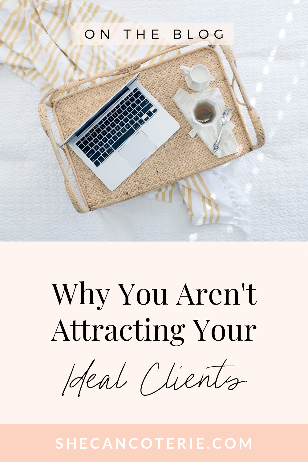 Why You Aren't Attracting Your Ideal Clients | SheCanCoterie.com