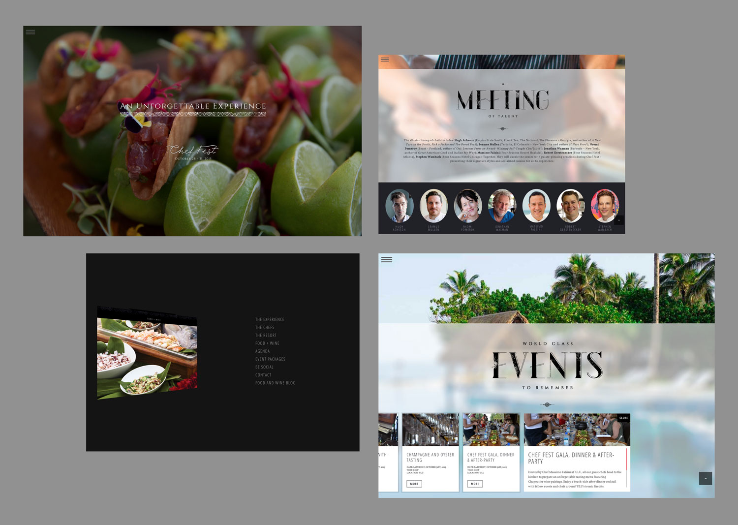 WEB / INTERACTIVE    Chef Fest Hualalai    Design Firm  -THEORY   Client  -Four Seasons Resort Hualalai   URL  - foodandwinehualalai.com    Art Director  -Ryan Brant   Designer  -Fabrice Ayivi-Ga Togbassa   Developer  -Ryan Brant   Design Problem  -The goal of the project was to develop a brand for Chef Fest Hualalai and extend that through a bespoke web experience that creates a special and unique extension of the Four Seasons brand and reflect the experience awaiting connoisseurs looking to stand shoulder to shoulder with the best culinary talent in the world.   Design Solution  -The Chef Fest site creates a recognizable but edgier experience than the typical corporate website, extending a unique level of intimacy for the event that supports the interaction with chefs that the event provides attendees. It is this strong alignment of the website's design to the event experience that connected with the target demographic and led to increased sales conversions.