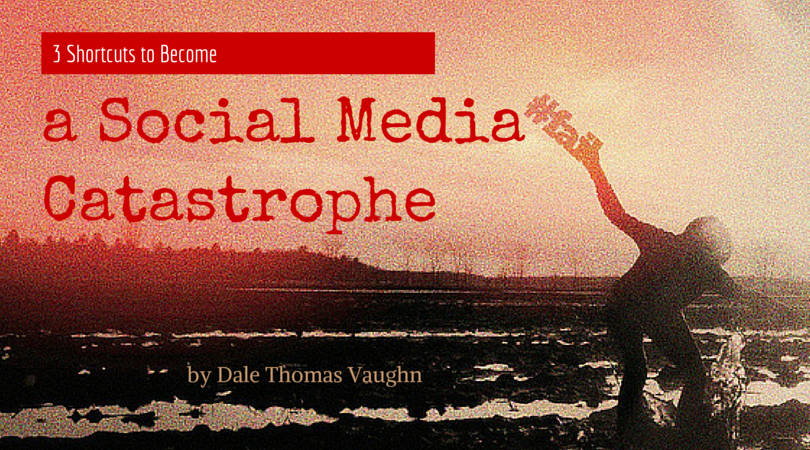 become a social media catastrophe