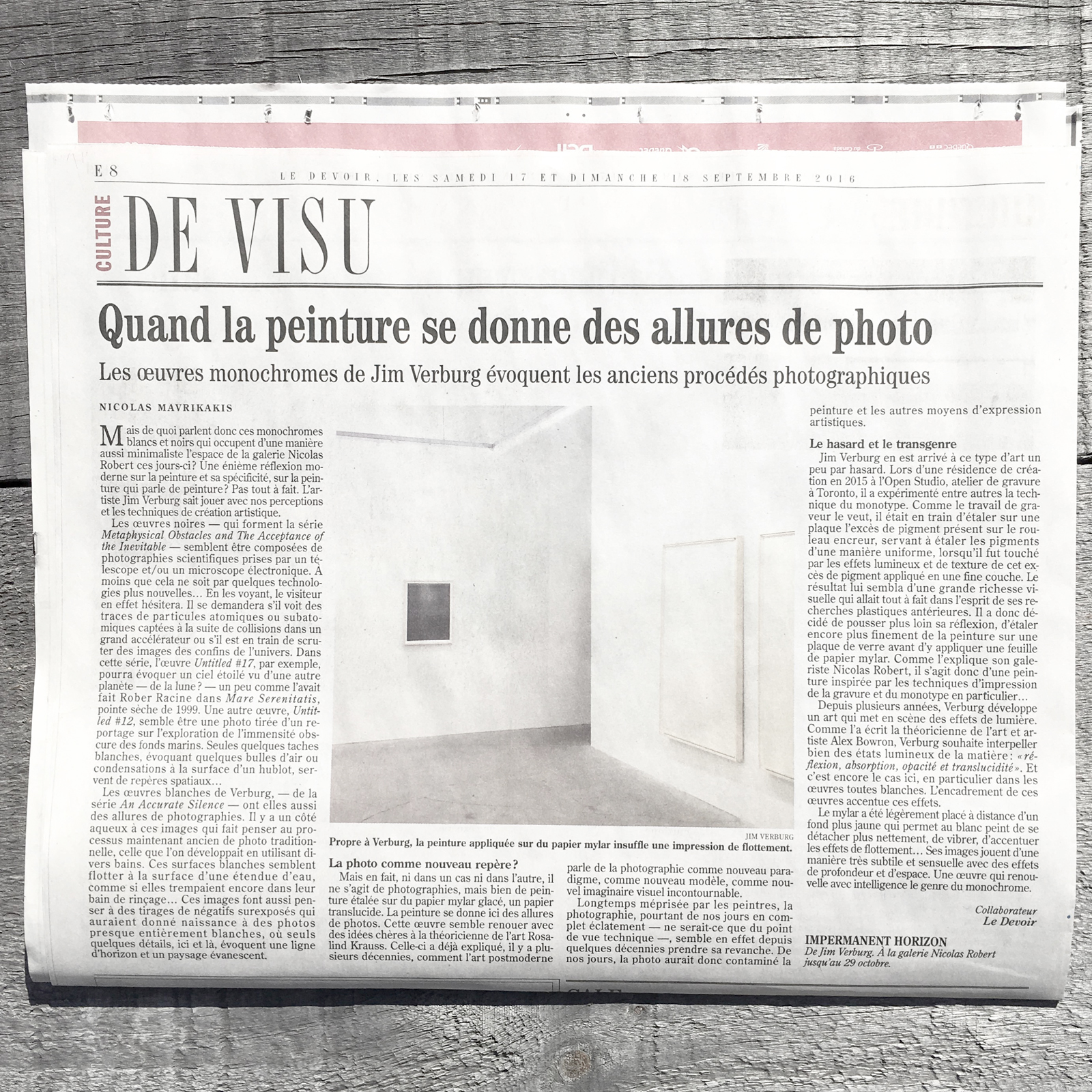 Review in Le Devoir, September 17, 2016:  Nicolas Mavrikakis, Painting in the guise of photography: Jim Verburg's monochrome works evoke old photographic processes,