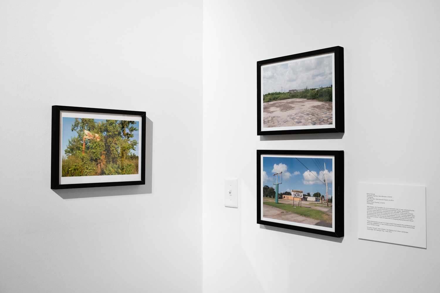 Ginny Hanusik. From left: Yscloskey Highway, Saint Bernard, LA, 2015; Last Stop Mart, Saint Bernard Parish, LA, 2014; Bayou Road, Poydras, LA, 2015. Digital prints.