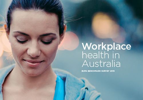 Workplace Health in Australia - BUPA Benchmark Survey 2015