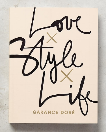 Love, Style, Life by Garance Dore