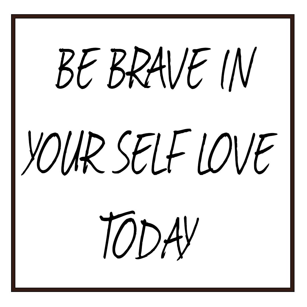 Today, self love might look like a stare down between you & you alone. It might look like making a tough decision or being more authoritative than your used to being. No matter what, stand strong, take a breath that grounds you, advocate for yourself & at all costs, win. - #BeBrave