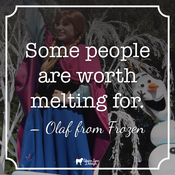 Olaf Quote Worth Melting For