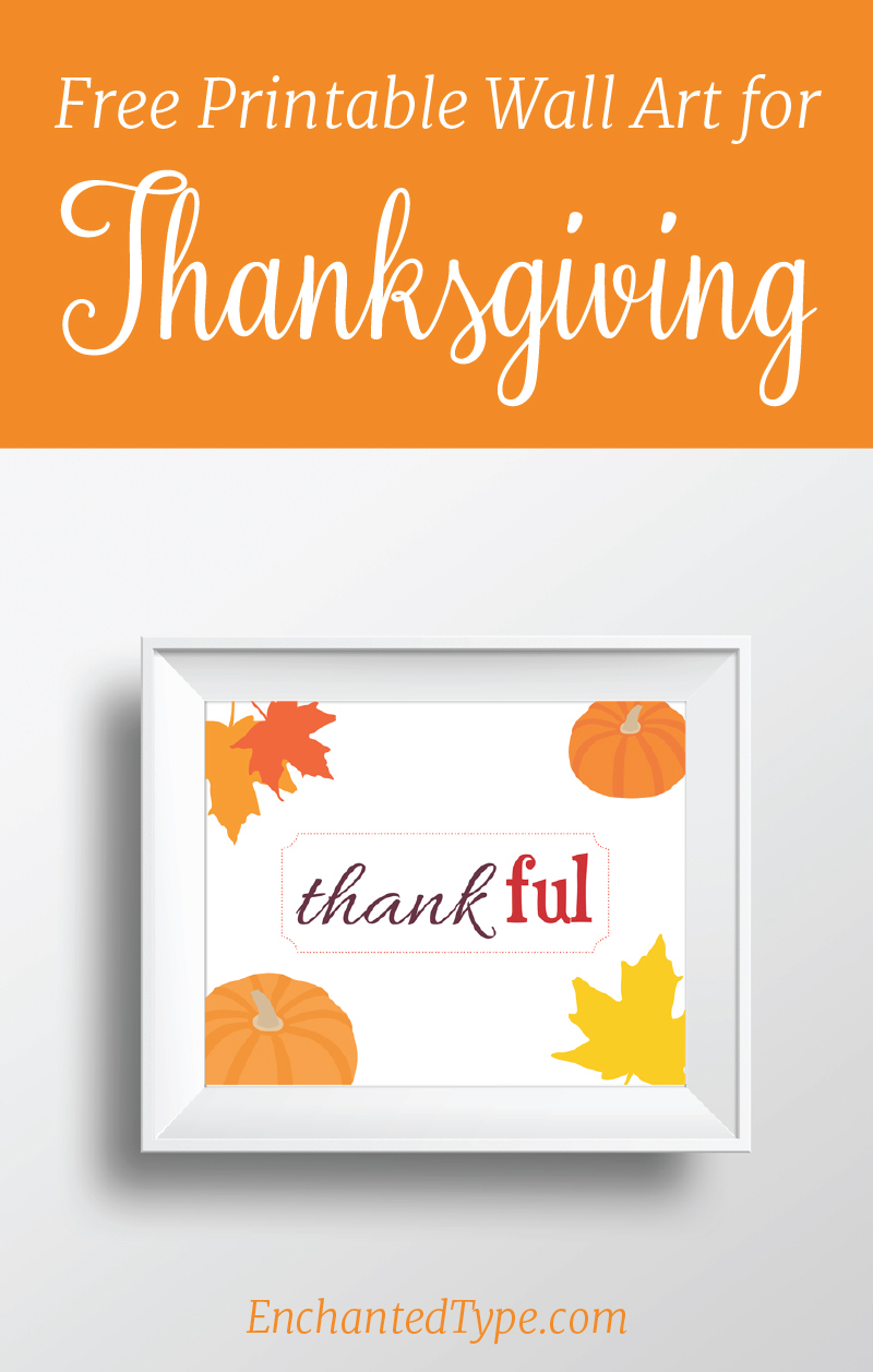 Free printable wall art for Thanksgiving from Enchanted Type