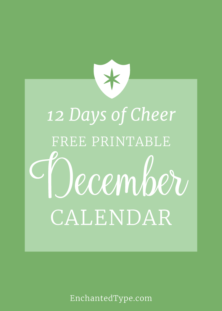 Free Printable December Calendar - 12 Days of Cheer from Enchanted Type