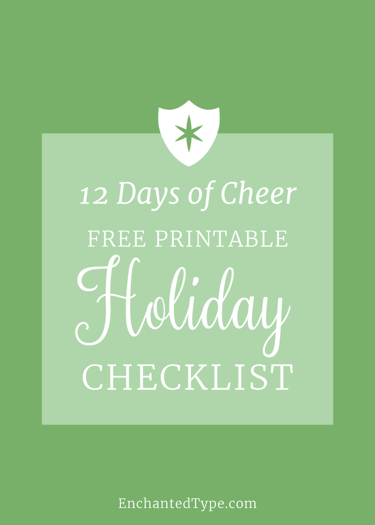 Free Printable Holiday Checklist from Enchanted Type - part of the 12 Days of Cheer