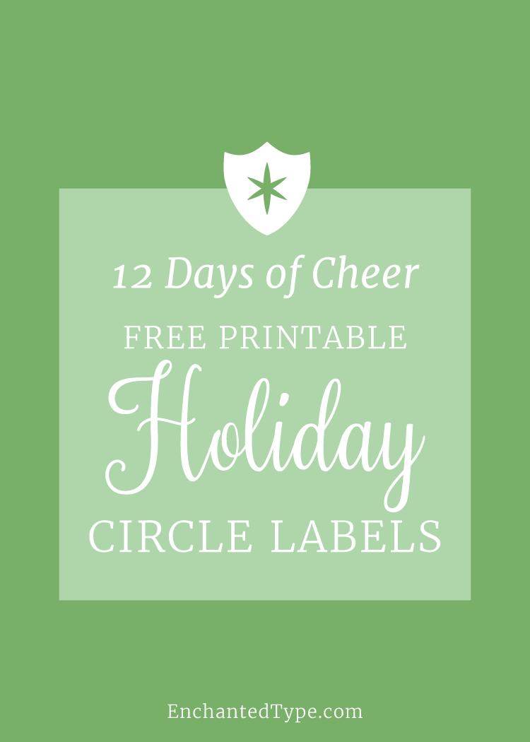 Free Printable Holiday Circle Labels - Enchanted Type