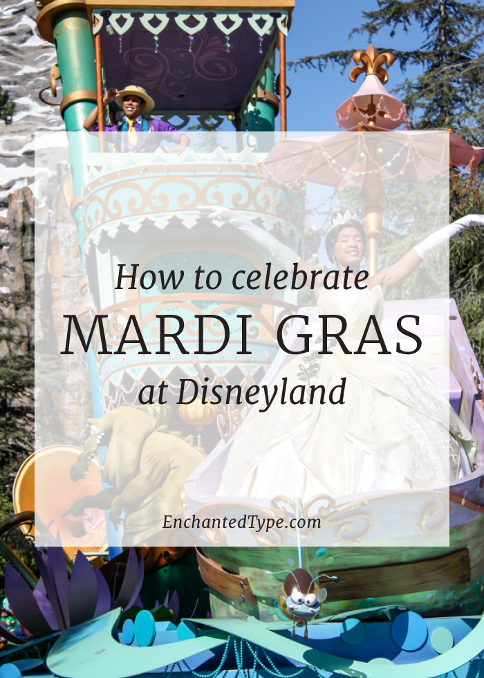 How to celebrate Mardi Gras at Disneyland - Enchanted Type