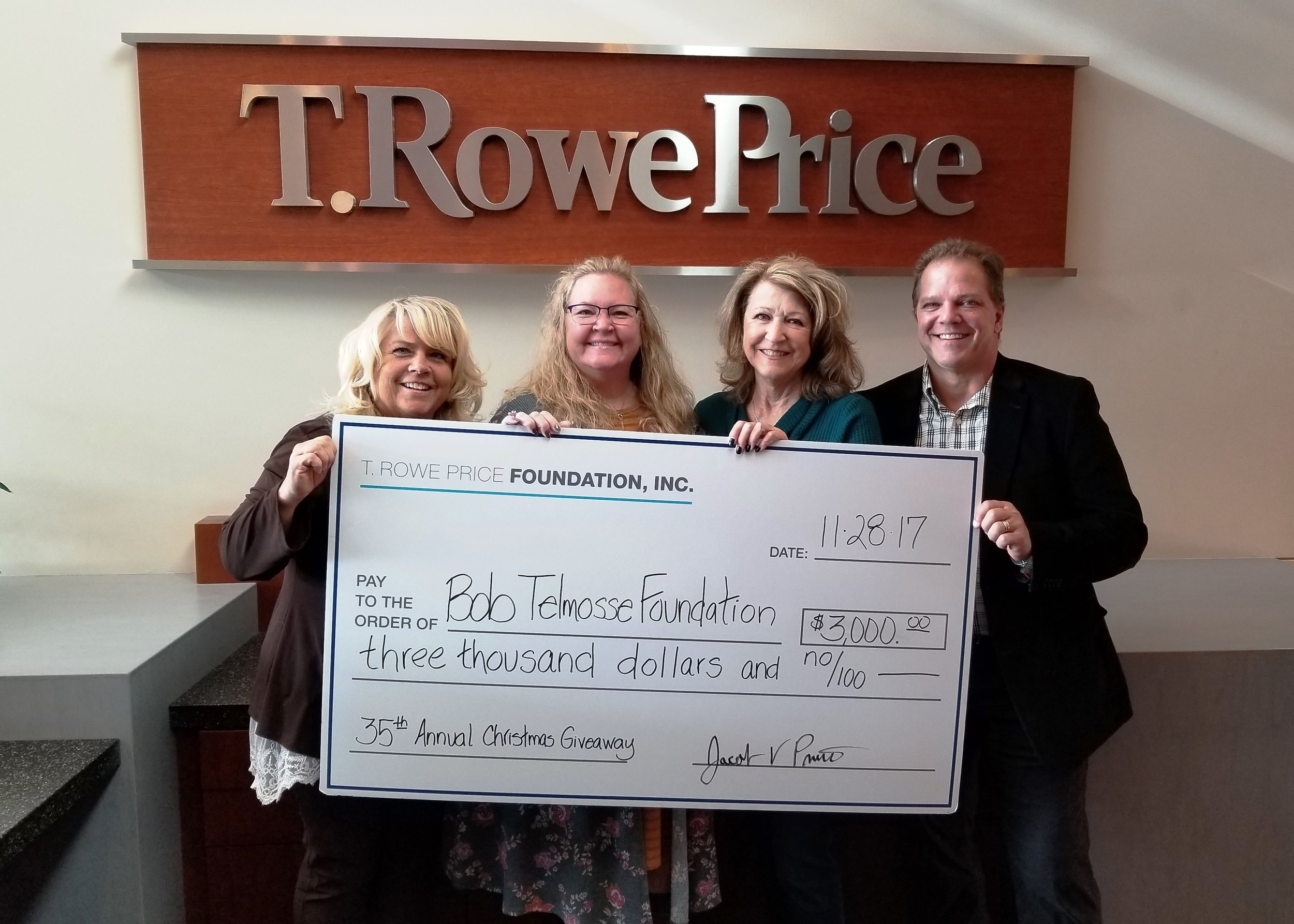 11/28/2017  - Thank you so very much to the  T. Rowe Price Foundation, Inc.  for their generous donation to  The 35th Annual Bob Telmosse Christmas Giveaway .  We appreciate and value your support.  We are so very grateful to be a recipient of a grant from your foundation this year. This money will allow us buy more toys, books and bikes for the kids at this years event.