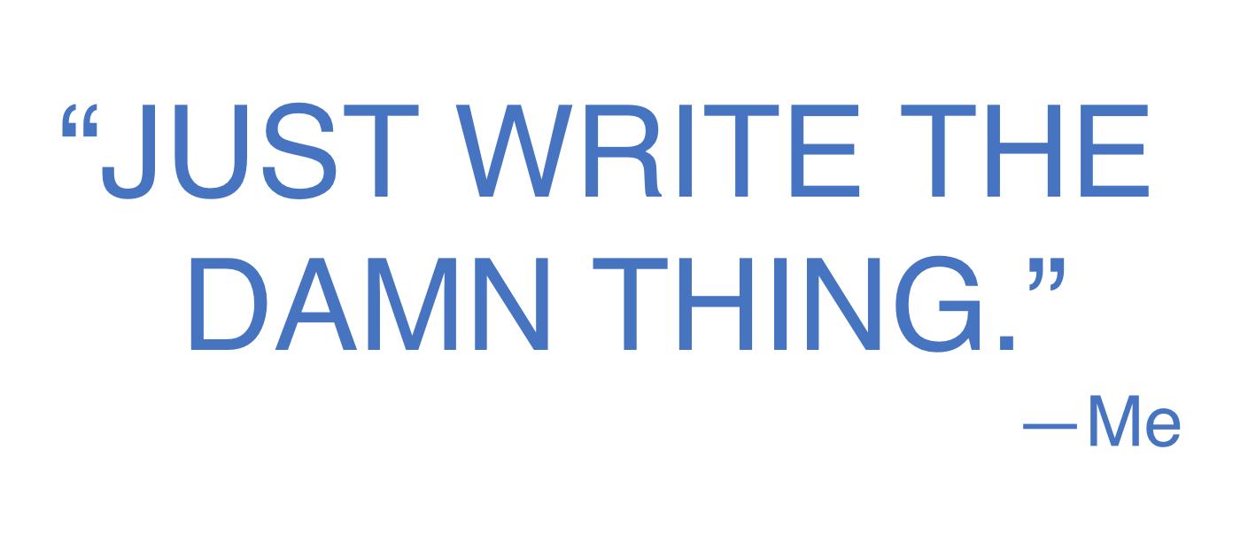 JustWriteTheDamnThing