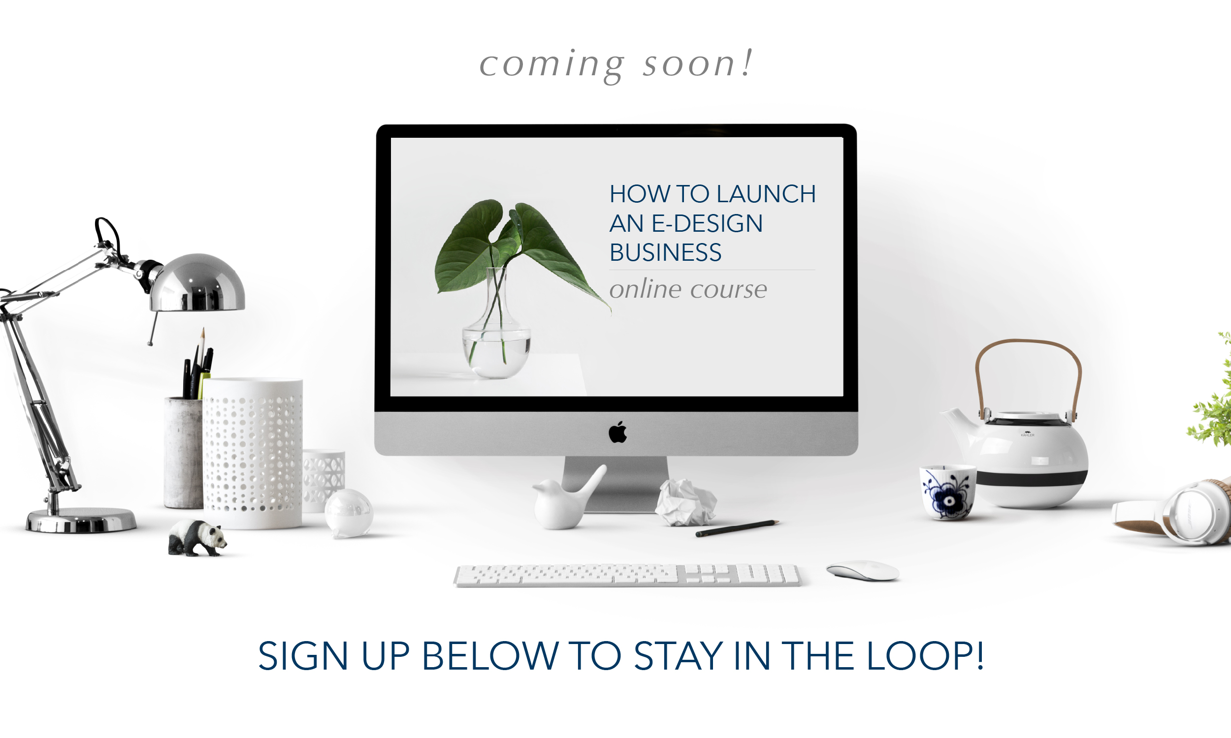 Email-Signup-How-To-Launch-An-E-Design-Business-Course.jpg