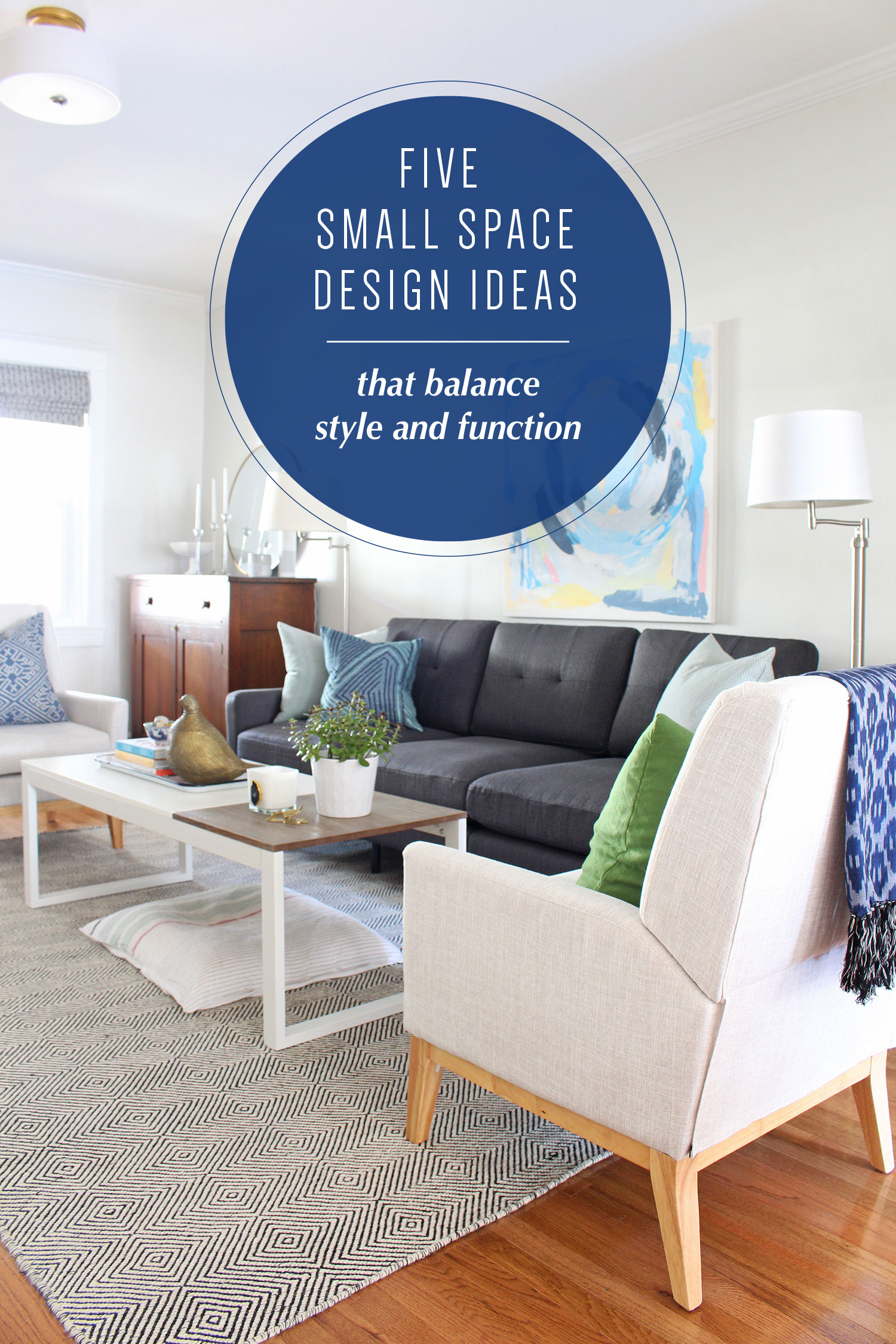 Five small space design ideas that balance style and function. Decorate your home in a smart and beautiful way - even if it's tiny!