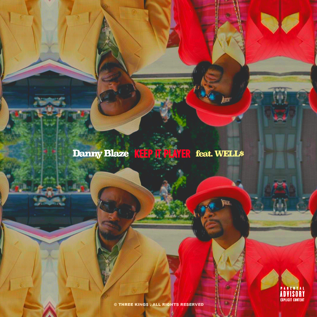 Danny Blaze featuring Well$ - Keep It Player Cover.jpg