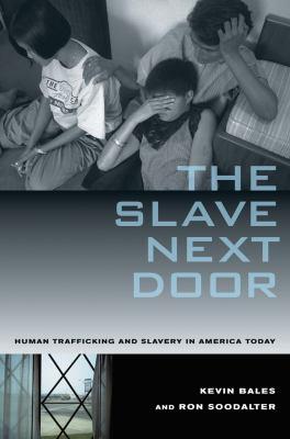 The-Slave-Next-Door-Kevin-Bales-Ron-9780520268661.jpg