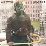 Air Waves   Warrior  Label: Western Vinyl Released on 4/6/2018    P/S