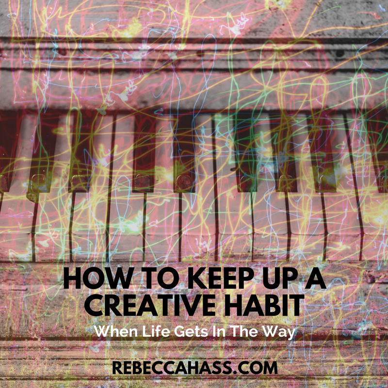 How to Keep Up Creative Habit When Life Gets in Way.png
