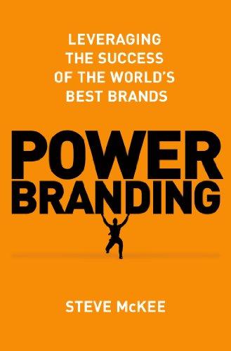 Power-Branding-Leveraging-the-Success-of-the-Worlds-Best-Brands-0.jpg