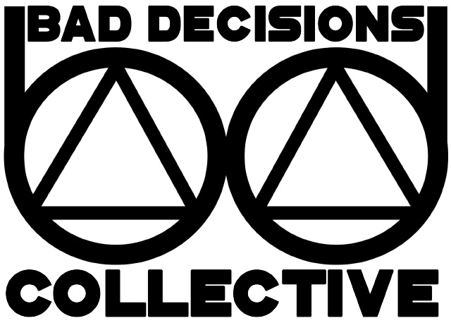 Bad Decisions Collective