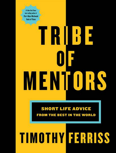 TRIBE OF MENTORS By Tim Ferriss