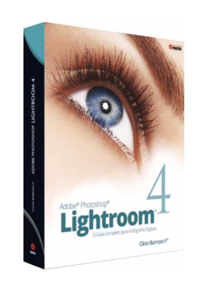 Adobe Photoshop Lightroom 4 - o Guia Completo Para Fotógrafos Digitais