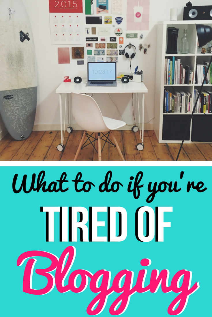 Blogging strategy: what to do if you're tired of blogging!