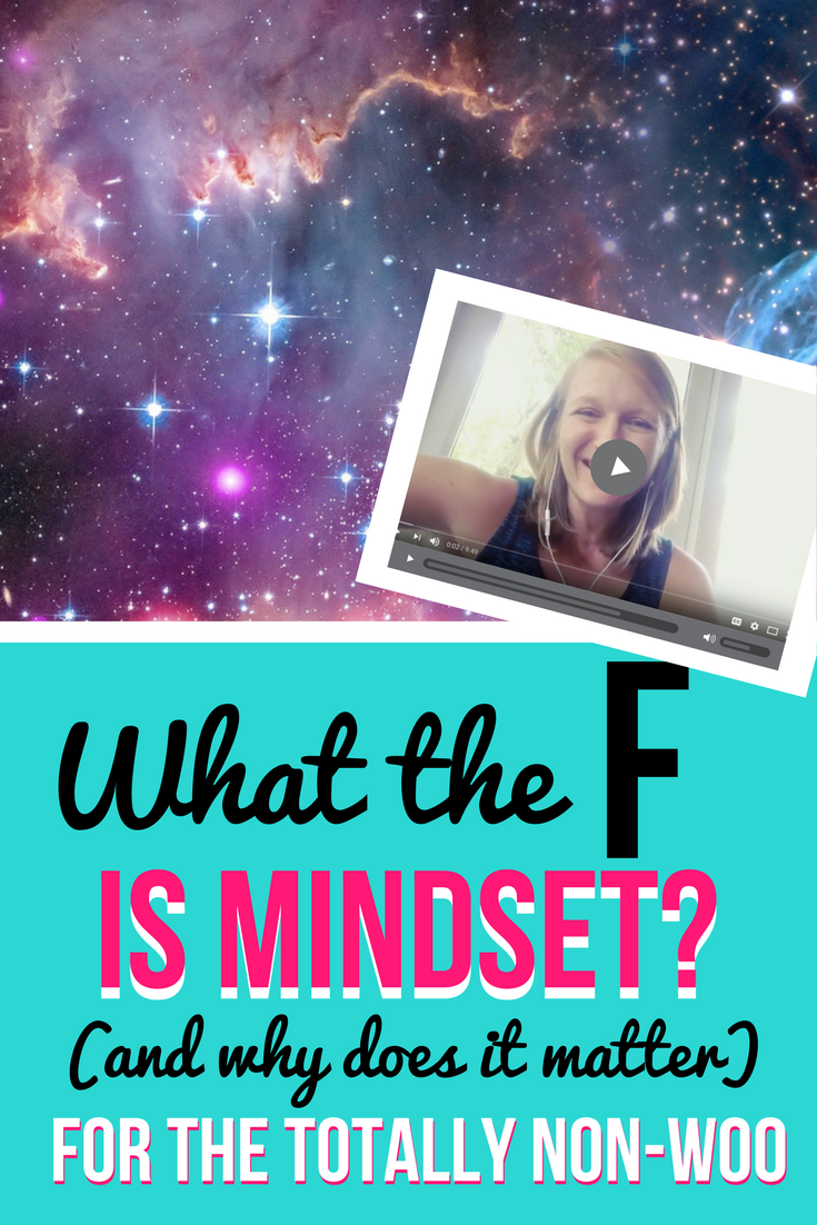 What the F is mindset? and why does it matter for the totally non-woo entrepreneur.