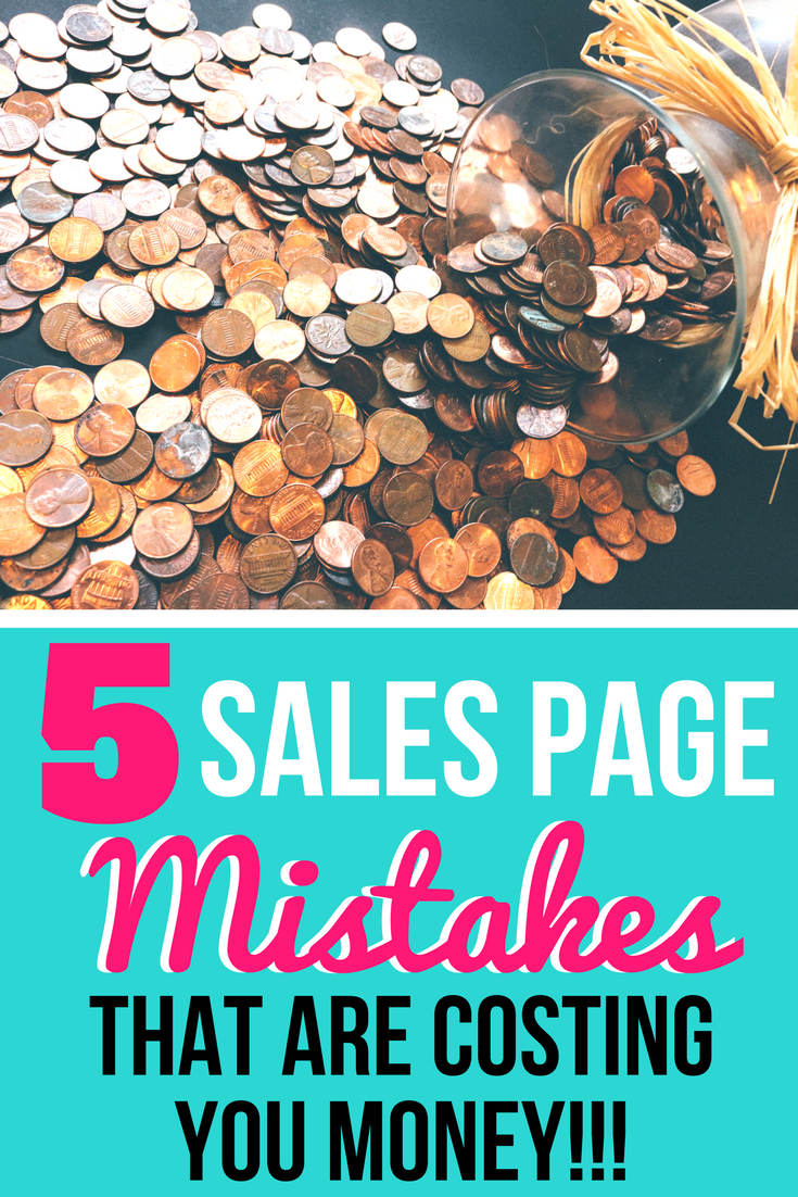 5 Sales Page Mistakes that are Costing you Money!