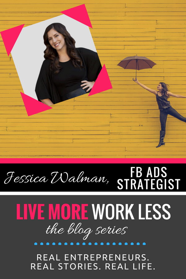 Create a Live More, Work Less Lifestyle as an entrepreneur! Read Jessica Walman's real life story >> #entrepreneur #workfromwherever #livemoreworkless